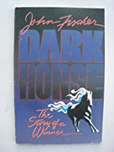 Dark Horse: The Story of a Winner