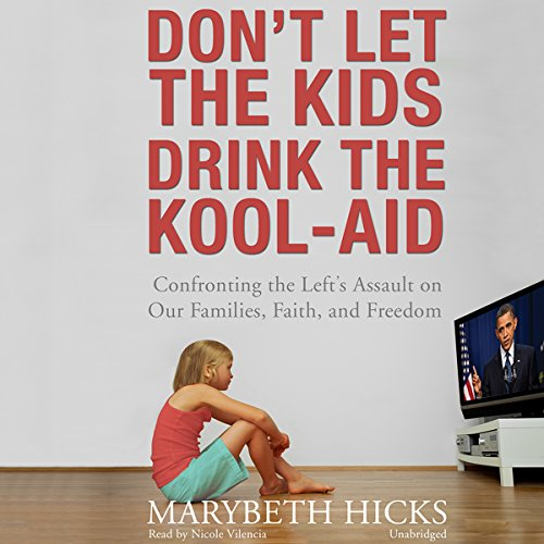Don't Let the Kids Drink the Kool-Aid audiobook cover art
