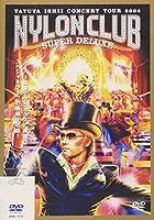 NYLON CLUB SUPER DELUXE [DVD]