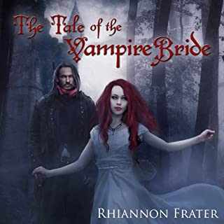 The Tale of the Vampire Bride, Book 1                   By:                                                                                                                                 Rhiannon Frater                               Narrated by:                                                                                                                                 Carol Hendrickson                      Length: 17 hrs and 21 mins     2 ratings     Overall 3.5