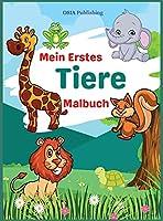 Mein Erstes Tiere Malbuch: Erstaunliche Tiere Faerbung Buch fuer Kleinkinder und Kinder. Activity Book zu ueben Faerbung und Spass haben. Alter 2 - 5 Jahre.