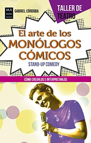 El arte de los monólogos cómicos: Cómo crearlos e interpretarlos (Taller de Teatro)