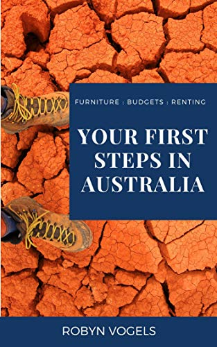 Your first steps in Australia: Furniture : Budgets : Renting (English Edition)