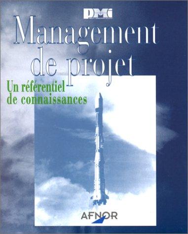 Management de projet : Un référentiel de connaissances