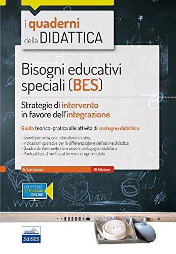 Bisogni educativi speciali (BES). Strategie di intervento in favore dell'integrazione. Con espansione online