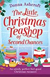The Little Christmas Teashop of Second Chances: An utterly perfect feel good Christmas romance