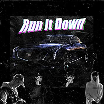 Run It Down