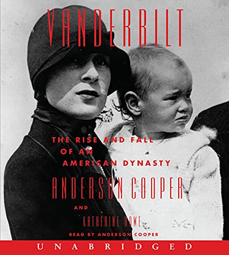 Compare Textbook Prices for Vanderbilt CD: The Rise and Fall of an American Dynasty Unabridged Edition ISBN 9780063137592 by Cooper, Anderson,Howe, Katherine,Cooper, Anderson