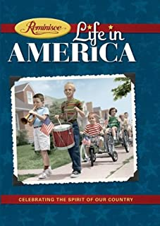 Reminisce: Life in America -- Celebrating the Spirit of Our Country