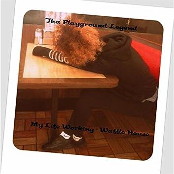 My Life Working @ Waffle House