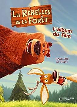 Paperback Les Rebelles de la Forêt : L'album du film [French] Book