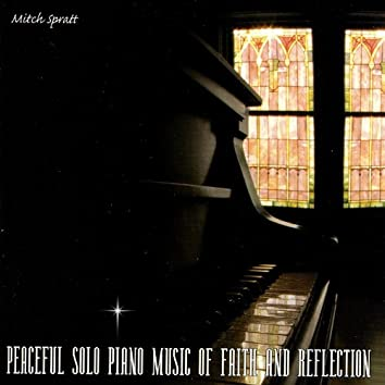 Peaceful Solo Piano Music of Faith and Reflection