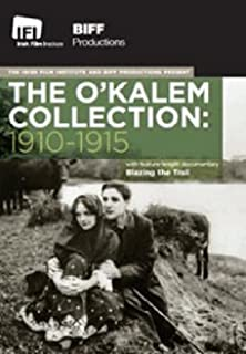 The O'Kalem Collection: 1910-1915 Set The Lad from Old Ireland / Rory O'More / The Colleen Bawn / You Remember Ellen / His Mother / For Ireland's Sake / Come Back to Erin / Bold Emmett, Irel
