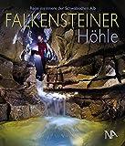 Falkensteiner Höhle: Reise ins Innere der Schwäbischen Alb
