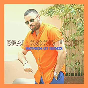 Real Good Fight (Skynem GT Remix)