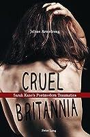 Cruel Britannia: Sarah Kane's Postmodern Traumatics