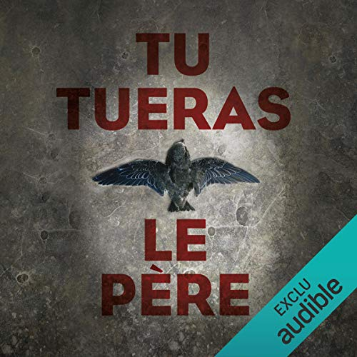 Tu tueras le père audiobook cover art