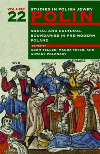 Polin: Studies in Polish Jewry Volume 22: Social and Cultural Boundaries in Pre-Modern Poland