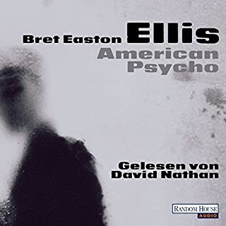 American Psycho                   By:                                                                                                                                 Bret Easton Ellis                               Narrated by:                                                                                                                                 David Nathan                      Length: 16 hrs and 51 mins     Not rated yet     Overall 0.0