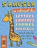 Livre de Coloriage enfant 2-3 ans: Apprendre les lettres et les chiffres, Livre de coloriage animaux enfant de 3 ans, livre de coloriage pour les ... 3 ans, Cahier de coloriage enfant 2-3 ans !