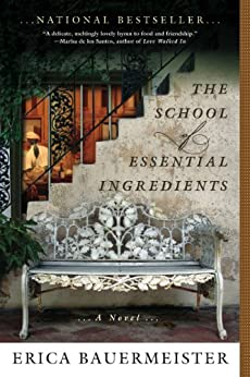 The School of Essential Ingredients (A School of Essential Ingredients Novel) by [Erica Bauermeister]