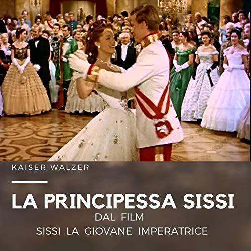 Kaiser-Walzer (Dal Film Sissi La Giovane Imperatrice)