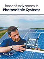 Recent Advances in Photovoltaic Systems