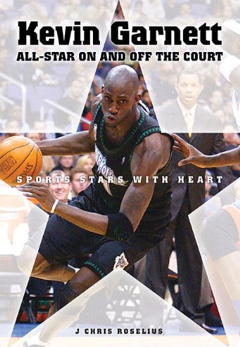 Kevin Garnett: All-star on and Off the Court (Sports Stars with Heart)