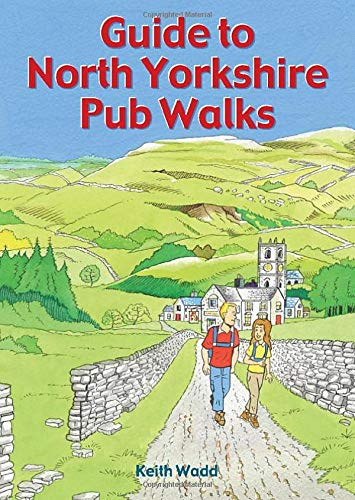 Guide to North Yorkshire Pub Walks (Pocket-Size Guidebook With 20 Walking Routes): 20 Pub Walks