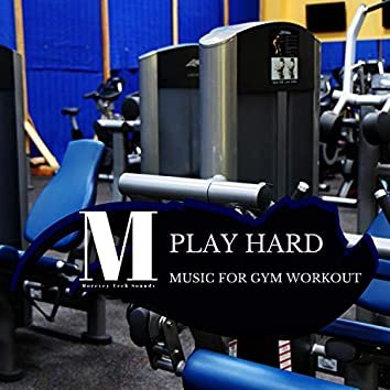 Play Hard - Music For Gym Workout