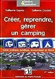 Créer, reprendre, gérer un camping - Guide pratique, juridique et fiscal.