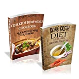 Bone Broth | Crockpot Dump Meals: 2 in 1 Box set, Special Bonus if you take action now! (Lose...