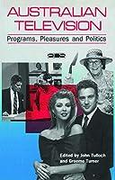 Australian Television: Programs, pleasures and politics (Australian Cultural Studies)
