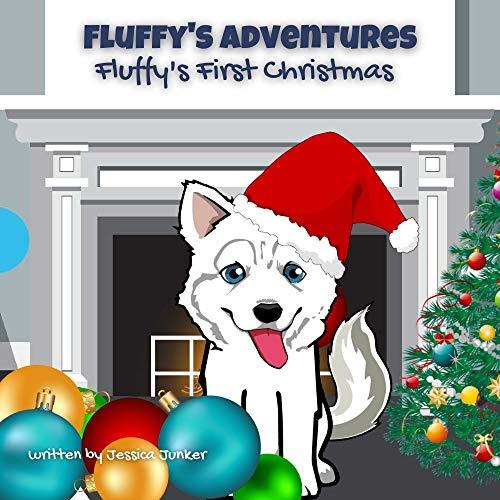 Fluffy's Adventures - Fluffy's First Christmas: A Siberian Husky's Life Adventures (Fluffy's...