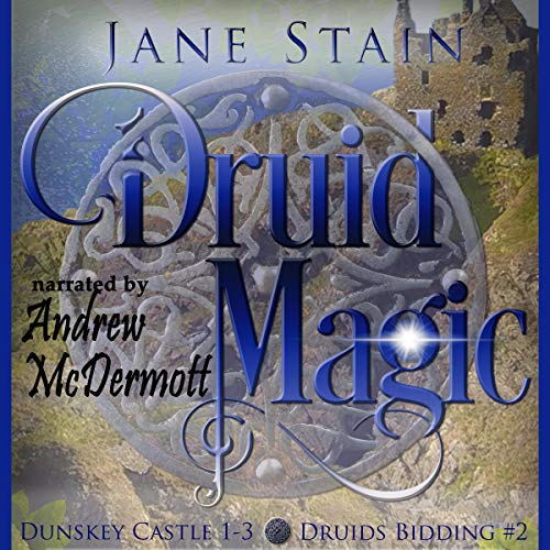 Druid Magic: Dunskey Castle 1-3 Audiobook By Jane Stain cover art
