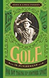 Golf Is Punishment for Not Taking Up Another Sport: 175 Jokes for All 18 Holes (Perret's Joke Book Series)