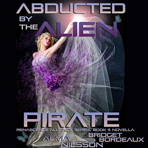 Abducted by the Alien Pirate Audiobook By Alma Nilsson cover art