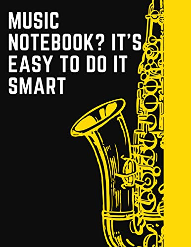 Music notebook? It's easy to do it smart: Music Writing Notebook, Blank Sheet Music Notebook, Wide Blank Manuscript Sheet for Music Artists, Notebook |8.5 ×11 | 120 pages.