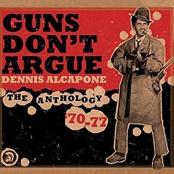 Guns Don't Argue, The Anthology (1970-1977)