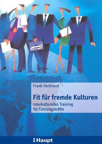 Fit für fremde Kulturen: Interkulturelles Training für Führungskräfte