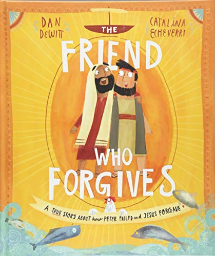 The Friend who Forgives (Tales That Tell the Truth)