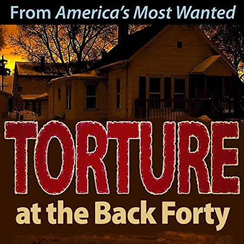 Torture at the Back Forty audiobook cover art