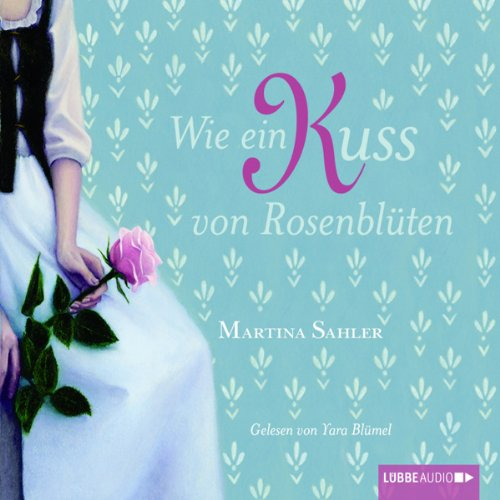 Wie ein Kuss von Rosenblüten Titelbild