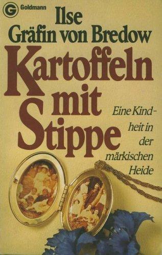 Kartoffeln mit Stippe. Eine Kindheit in der märkischen Heide.