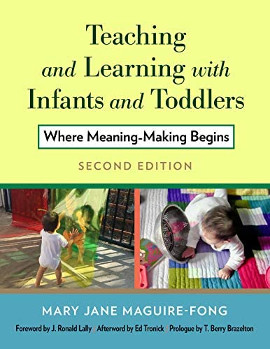 Teaching and Learning with Infants and Toddlers Where Meaning Making Begins product image