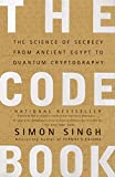 The Code Book: The Science of Secrecy from Ancient Egypt to Quantum Cryptography...