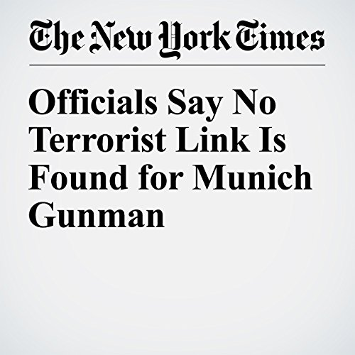 Officials Say No Terrorist Link Is Found for Munich Gunman cover art