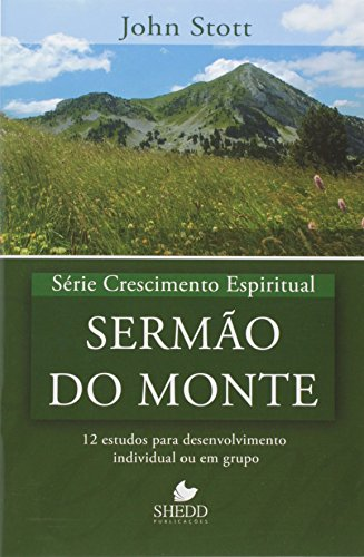 Série Crescimento Espiritual - Vol. 8 - SERMÃO DO MONTE: 12 estudos para desenvolvimento individual ou em grupo