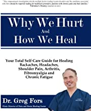 Why We Hurt and How We Heal: A Comprehensive Functional Medicine Guide to Healing Chronic Pain