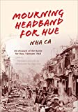 Mourning Headband for Hue: An Account of the Battle for Hue, Vietnam 1968 - Nha Ca
